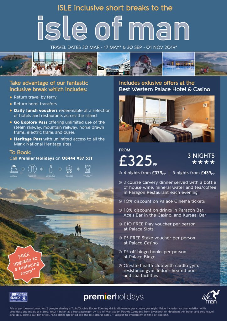 IMAGE: Poster promoting the Isle Inclusive offer. Stay at the Best Western Palace Hotel & Casino for £325 per person (3 nights). Package includes return hotel transfers and travel by ferry, daily lunch vouchers, Go Explore pass and Heritage pass. Included exclusive to this hotel: 3 course carvery dinner with refreshments in Paragon Restaurant, 10% discount across Palace Cinema tickets, 10% off drinks at bars at the Palace Hotel, vouchers for Palace Casino, Palace Bingo and Palace Slots, and on-site health club.